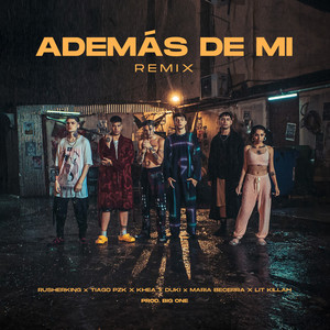 Además de Mí - Remix by Rusherking, KHEA, Duki, Maria Becerra, Lit Killah, Tiago PZK