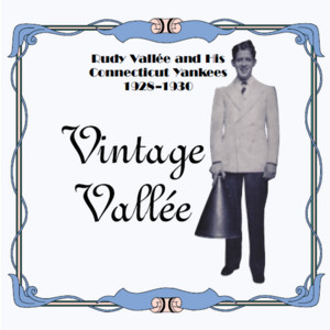 Vintage Vallee and His Connecticut Yankees album