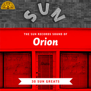 The Sun Records Sound of Orion (30 Sun Greats)