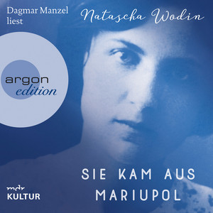 Sie kam aus Mariupol (Autorisierte Lesefassung) Audiobook