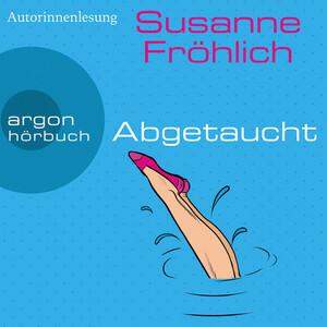 Abgetaucht - Ein Andrea Schnidt Roman, Band 11 (Gekürzt) Audiobook