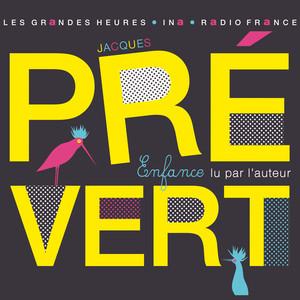 Jacques Prévert, Enfance. Lu par l'auteur