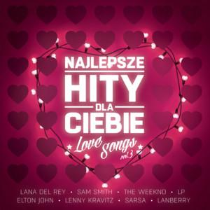 Najlepsze Hity Dla Ciebie - Love Songs, Vol. 3