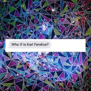 Who TF Is Karl Farelice (Essentials) album