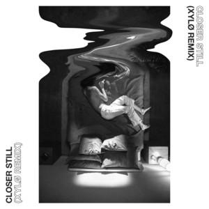 Closer Still (XYLØ Remix)
