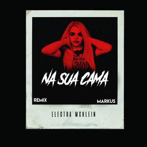Na Sua Cama (Markus Remix)