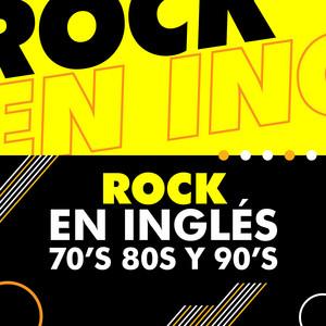 Rock en Inglés 70´s 80´s y 90´s