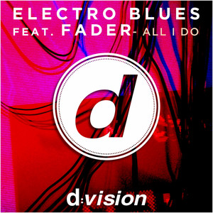 Electro Blues & Fader – All I Do (Studio Acapella)