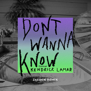 Don't Wanna Know (Zaeden Remix)
