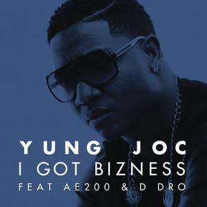 I Got Bizness (feat. AE200 & D Dro)