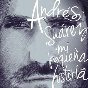 Mi Pequeña Historia - Andrés Suárez