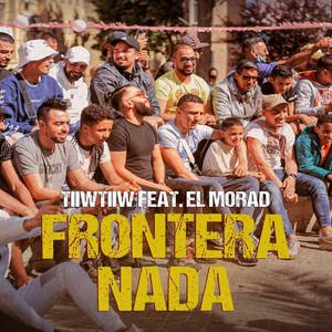 Frontera Nada by Tiiwtiiw, EL MORAD