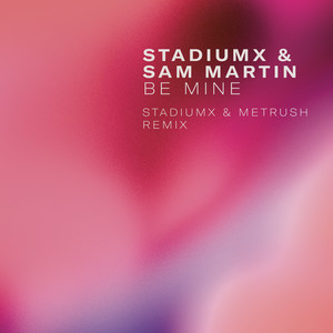 Be Mine (Stadiumx & Metrush Remix) cover art