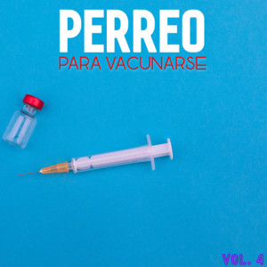 Perreo Para Vacunarse Vol. 4