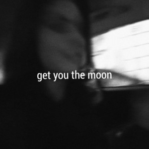 Get You The Moon  - Kina