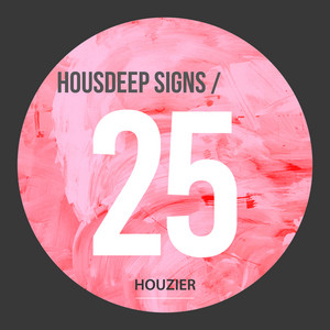 Housdeep Signs - Vol.25