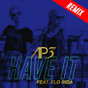 Have It (feat. Flo Rida)