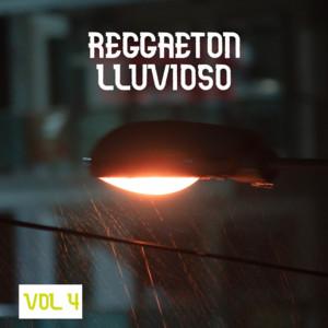 Reggaeton Lluvioso Vol. 4