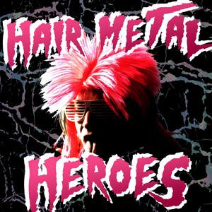Hair Metal Heroes