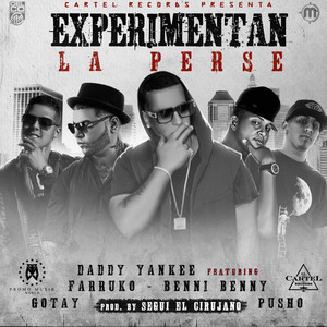 Experimentan La Perse (Remix) [feat. Daddy Yankee, Farruko, Gotay & Pusho]