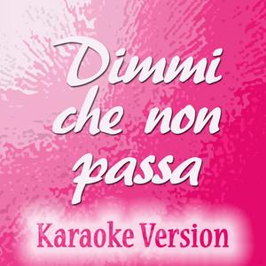 Dimmi che non passa (Karaoke Version) - Originally Performed by Violetta Zironi