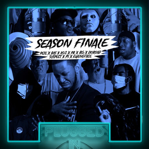 Season Finale: Pete x Bas x A92 x PR x R6 x DoRoad x Suspect x PS x Kwengface x Fumez The Engineer - Plugged In