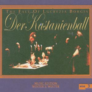 Der Kastanienball (The Fall of Lucrezia Borgia)