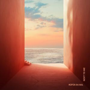 RÜFÜS DU SOL - Next to Me Mp3 Download