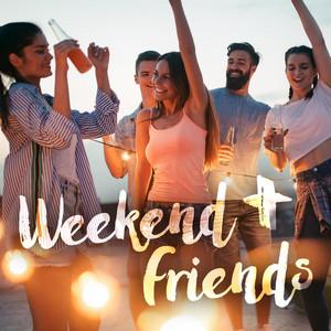 Weekend + Friends