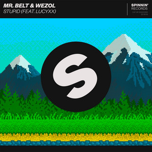 Stupid (feat. LucyXX) by Mr. Belt & Wezol, LucyXX
