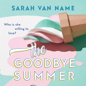 The Goodbye Summer, Chapter 41 by Sarah Van Name, Rebecca Mitchell