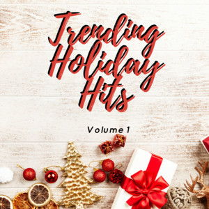 Trending Holiday Hits Volume 1