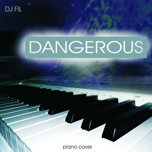 Dangerous (Piano Cover)