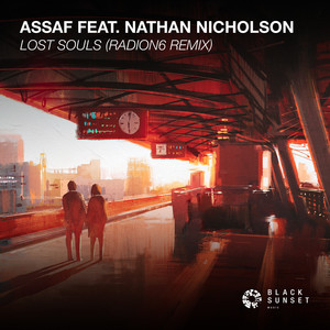 Lost Souls - Radion6 Remix by Assaf, Nathan Nicholson, Radion6