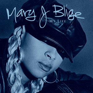 My Life - Mary J Blige