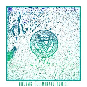 Dreams (Eliminate Remix)