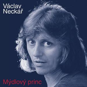 Václav Neckář - Mýdlový Princ