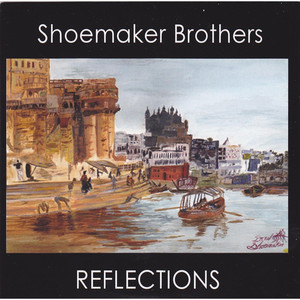 Reflections by Shoemaker Brothers
