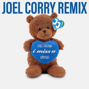 i miss u (Joel Corry Remix)