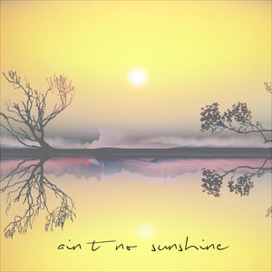 Ain't No Sunshine (feat. Titi Stier)