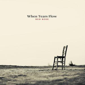 When Tears Flow