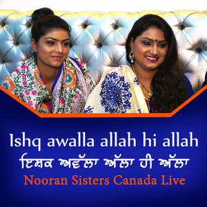 Ishq Awalla Allah Hi Allah Nooran Sisters Canada Live