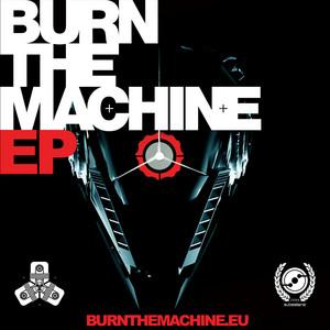 Burn The Machine EP