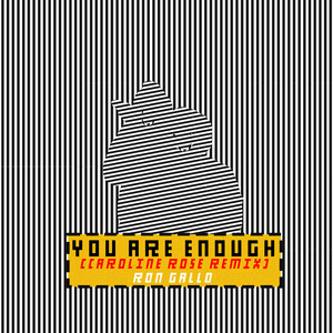 YOU ARE ENOUGH (Caroline Rose Remix)