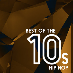 Best Of The 10s: Hip Hop