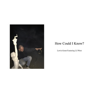 How Could I Know? (feat. Lil West)