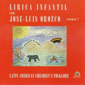 Lirica Infantil Con Jose-Luis Orozco, Vol. 2