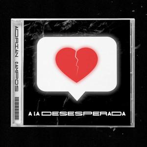 A la Desesperada - Adrián Campos