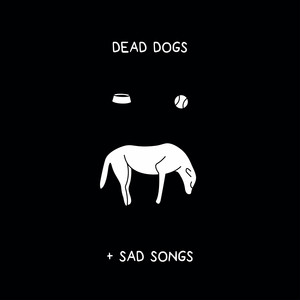 dead dogs & sad songs - Tapes