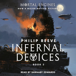 Infernal Devices - Mortal Engines, Book 3 (Unabridged) Audiobook